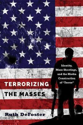 "Image for Terrorizing the Masses-Identity, Mass Shootings, and the Media Construction of ""Terror"" from emkaSi"