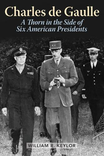Image for Charles de Gaulle - A Thorn in the Side of Six American Presidents from emkaSi