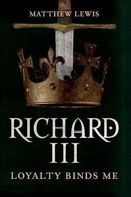 Image for Richard III: Loyalty Binds Me from emkaSi