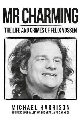 Image for Mr Charming - The Life and Crimes of Felix Vossen from emkaSi