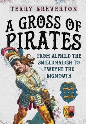 Image for A Gross of Pirates - From Alfhild the Shield Maiden to Afweyne the Big Mouth from emkaSi