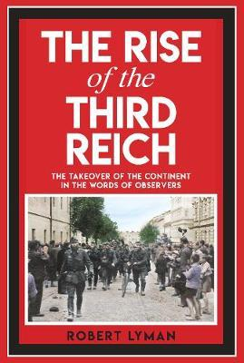 Image for The Rise of the Third Reich - The Takeover of the Continent in the Words of Observers from emkaSi