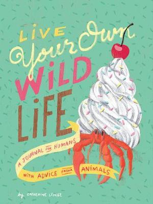 Image for Live Your Own Wild Life from emkaSi