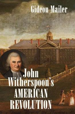 Image for John Witherspoon's American Revolution - Enlightenment and Religion from the Creation of Britain to the Founding of the United States from emkaSi
