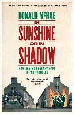Image for In Sunshine or in Shadow - How Boxing Brought Hope in the Troubles from emkaSi