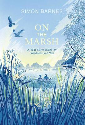 Image for On the Marsh - A Year Surrounded by Wildness and Wet from emkaSi