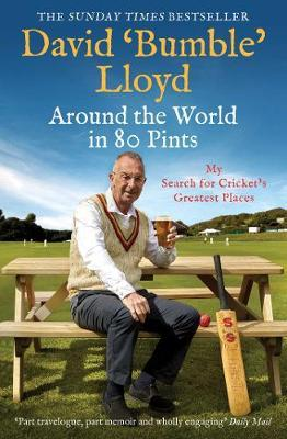 Image for Around the World in 80 Pints - My Search for Cricket's Greatest Places from emkaSi