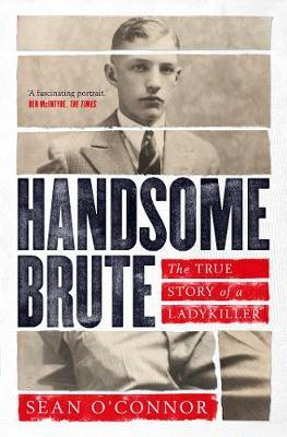 Image for Handsome Brute - The True Story of a Ladykiller from emkaSi