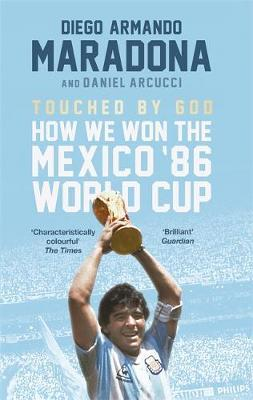 Image for Touched By God - How We Won the Mexico '86 World Cup from emkaSi