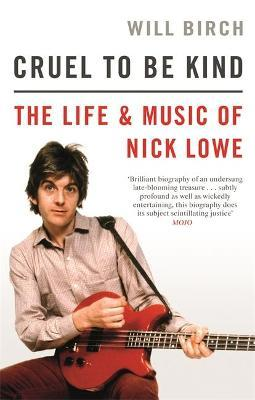 Image for Cruel To Be Kind - The Life and Music of Nick Lowe from emkaSi