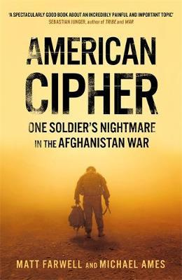 Image for American Cipher - One Soldier's Nightmare in the Afghanistan War from emkaSi