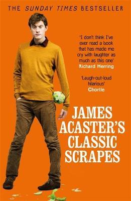 Image for James Acaster's Classic Scrapes - The Hilarious Sunday Times Bestseller from emkaSi