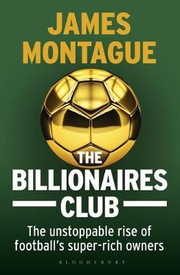 Image for The Billionaires Club: The Unstoppable Rise of Football's Super-rich Owners from emkaSi