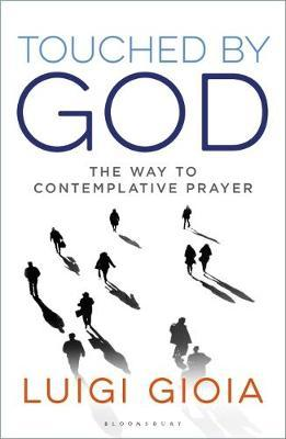 Image for Touched by God: The way to contemplative prayer from emkaSi