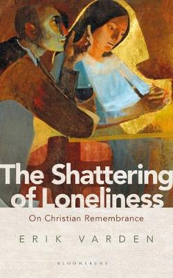 Image for The Shattering of Loneliness: On Christian Remembrance from emkaSi