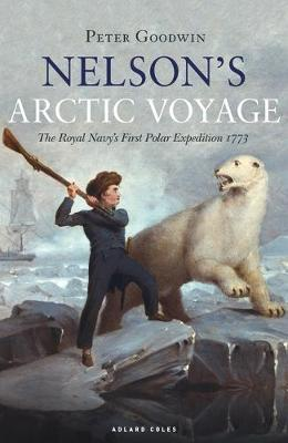 Image for Nelson's Arctic Voyage - The Royal Navy's first polar expedition 1773 from emkaSi