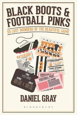 Image for Black Boots and Football Pinks: 50 Lost Wonders of the Beautiful Game from emkaSi