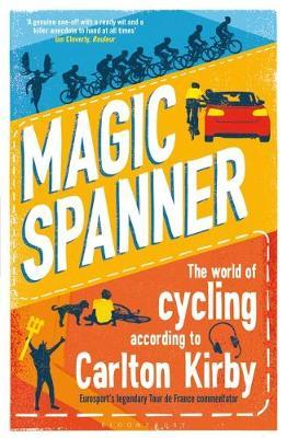 Image for Magic Spanner - The World of Cycling According to Carlton Kirby from emkaSi