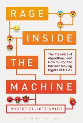 Image for Rage Inside the Machine - The Prejudice of Algorithms, and How to Stop the Internet Making Bigots of Us All from emkaSi