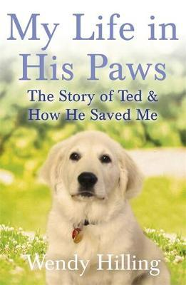 Image for My Life in His Paws: The Story of Ted and How He Saved Me from emkaSi