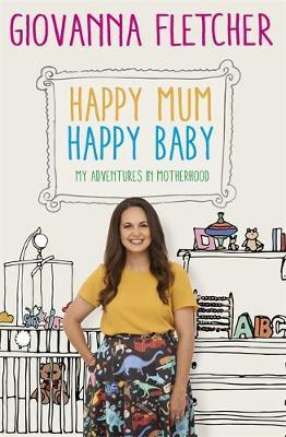 Image for Happy Mum, Happy Baby: My adventures into motherhood from emkaSi