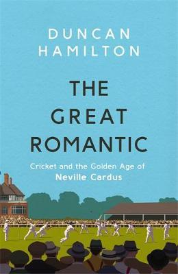 Image for The Great Romantic - Cricket and  the golden age of Neville Cardus from emkaSi