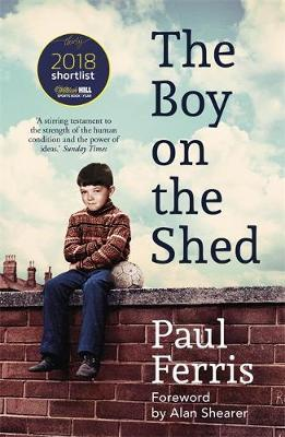 Image for The Boy on the Shed:A remarkable sporting memoir with a foreword by Alan Shearer - Shortlisted for the William Hill Sports Book of the Year Award from emkaSi