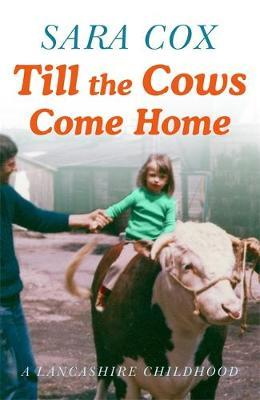 Image for Till the Cows Come Home - A Lancashire Childhood from emkaSi