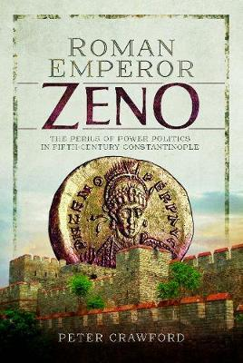 Image for Roman Emperor Zeno - The Perils of Power Politics in Fifth-century Constantinople from emkaSi
