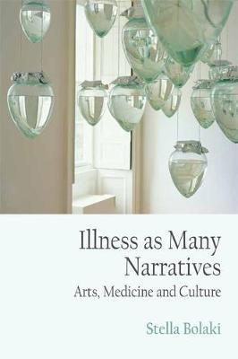Image for Illness as Many Narratives: Arts, Medicine and Culture from emkaSi