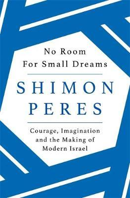 Image for No Room for Small Dreams: Courage, Imagination and the Making of Modern Israel from emkaSi