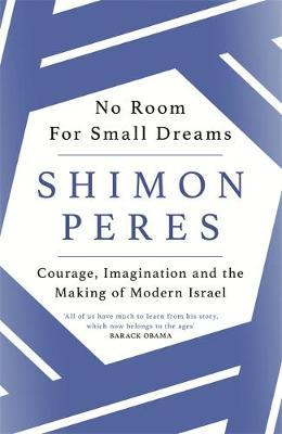 Image for No Room for Small Dreams - Courage, Imagination and the Making of Modern Israel from emkaSi