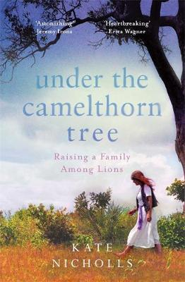 Image for Under the Camelthorn Tree - Raising a Family Among Lions from emkaSi