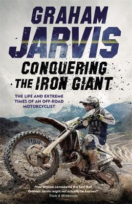 Image for Conquering the Iron Giant - The Life and Extreme Times of an Off-road Motorcyclist from emkaSi