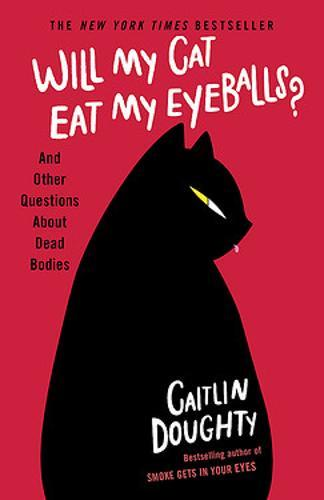 Image for Will My Cat Eat My Eyeballs? - And Other Questions About Dead Bodies from emkaSi