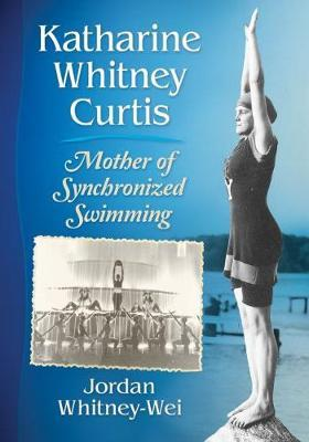 Image for Katharine Whitney Curtis - Mother of Synchronized Swimming from emkaSi