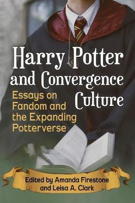 Image for Harry Potter and Convergence Culture - Essays on Fandom and the Expanding Potterverse from emkaSi