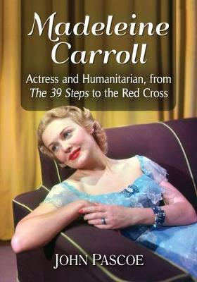 Image for Madeleine Carroll - Actress and Humanitarian, from The 39 Steps to the Red Cross from emkaSi