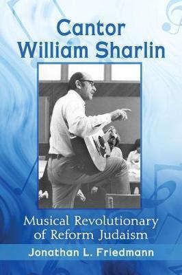 Image for Cantor William Sharlin - Musical Revolutionary of Reform Judaism from emkaSi