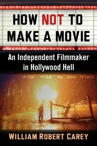 Image for How Not to Make a Movie - An Independent Filmmaker in Hollywood Hell from emkaSi
