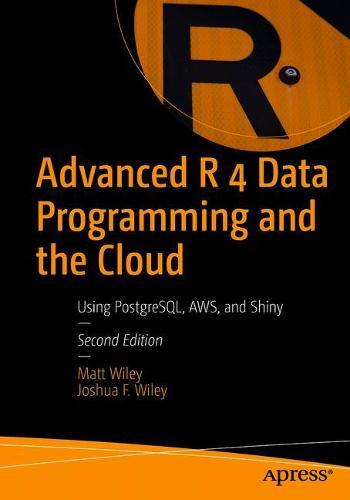 Image for Advanced R 4 Data Programming and the Cloud - Using PostgreSQL, AWS, and Shiny from emkaSi