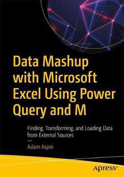 Image for Data Mashup with Microsoft Excel Using Power Query and M - Finding, Transforming, and Loading Data from External Sources from emkaSi