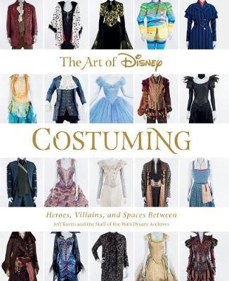 Image for The Art Of Disney Costuming - Heroes, Villains, & Spaces Between from emkaSi