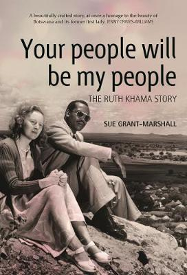 Image for Your people will be my people - The Ruth Khama story from emkaSi