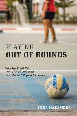 "Image for Playing Out of Bounds - ""Belonging"" and the North American Chinese Invitational Volleyball Tournament from emkaSi"