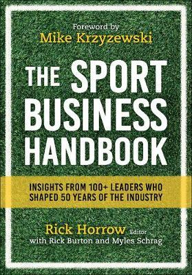 Image for The Sport Business Handbook - Insights From 100+ Leaders Who Shaped 50 Years of the Industry from emkaSi