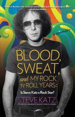Image for Blood, Sweat, and My Rock 'n' Roll Years - Is Steve Katz a Rock Star? from emkaSi