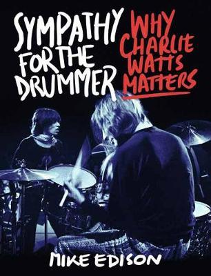 Image for Sympathy for the Drummer - Why Charlie Watts Matters from emkaSi