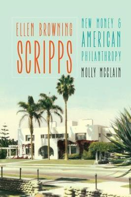 Image for Ellen Browning Scripps - New Money and American Philanthropy from emkaSi