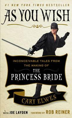 Image for As You Wish: Inconceivable Tales from the Making of the Princess Bride from emkaSi